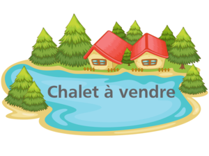 Chalet à vendre
